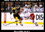 NHL PlayOffs New York Rangers vs. Boston Bruins